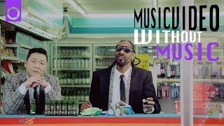withoutmusic hangover psy feat snoop dogg