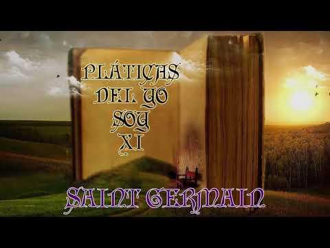 """PLATICAS DEL """"YO SOY""""-SAINT GERMAIN-PLATICA 11"""