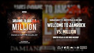 Welcome To Jamrock vs. Million (Dimitri Vegas & Like Mike Mashup)