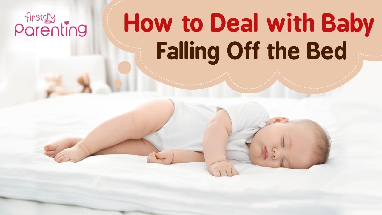 How to Deal With Your Baby Falling Off the Bed - YouTube