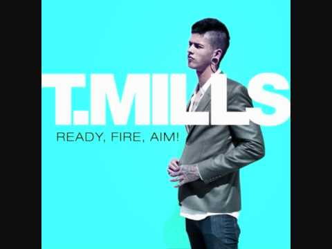 Me First - T. Mills [ Ready, Fire, Aim! ]