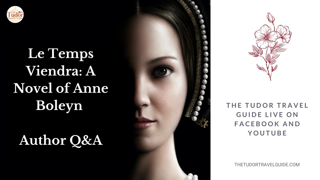 Le Temps Viendra: A Novel of Anne Boleyn' - Q&A with Sarah Morris