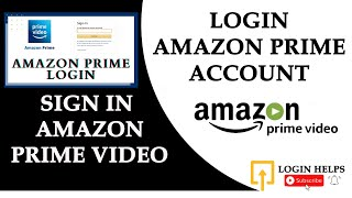 How To Login Amazon Prime Video Account? Sign In Amazon Prime Video Account 2021