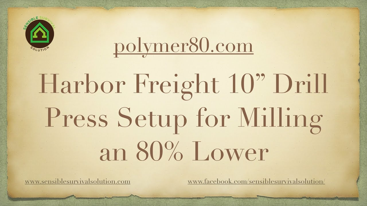 Harbor Freight Drill Press Setup for Milling a Polymer80 com Lower