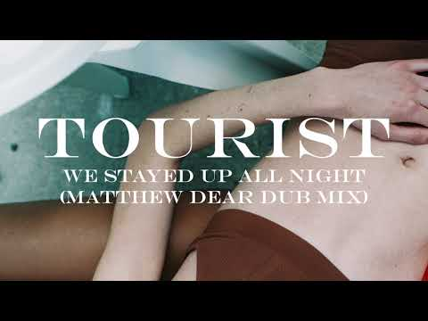 Tourist - We Stayed Up All Night (feat. Ardyn) (Matthew Dear Dub Mix)