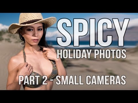 Spicy Holiday Photos - Part II - Awesome pictures with small, mirrorless cameras from YouTube · Duration:  13 minutes 31 seconds