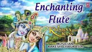 Enchanting Flute from Hindi Movie ''Krishna Aur Kans'' I RAKESH CHAURASIA I Full Audio Song