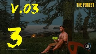 The Forest (0.03) PC Gameplay Part 3 - THIS IS A HAPPY PLACE.