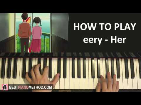 HOW TO PLAY - eery - Her (Piano Tutorial Lesson)