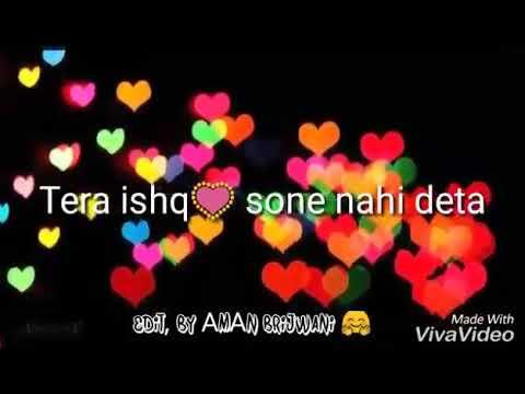 Tera Ishq Sone Nahi Deta Love Status