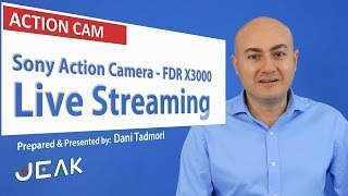 Sony Live Streaming with FDR X3000 Action Camera