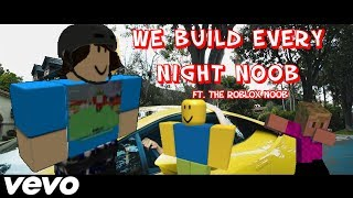 BloxGum - We Build Every Night Noob [Ft. The Roblox Noob] (