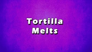Tortilla Melts | Easy To Learn | Easy Recipes