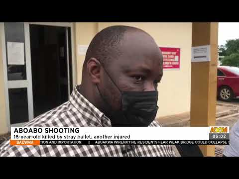 Aboabo Shooting: 16-year-old killed by stray bullet, another injured - Badwam News on Adom (21-7-21)