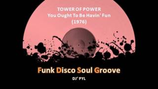 TOWER OF POWER - You Ought To Be Havin' Fun (1976)