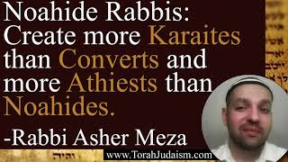 Noahide Rabbis: Create more Karaites than Converts