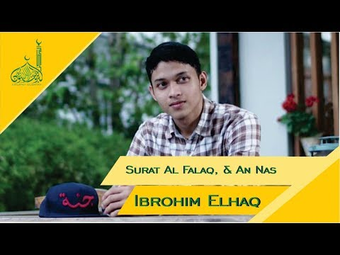 Quran Recitation Ibrohim Elhaq Surat An Nas Al Falaq