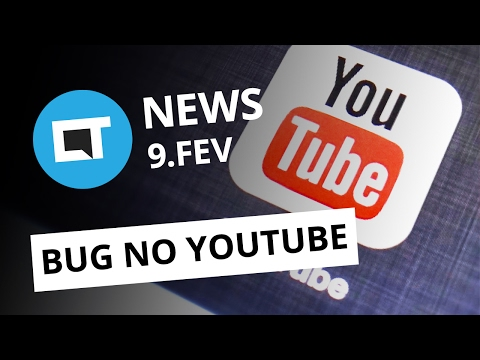 Bug no YouTube, golpe no WhatsApp, 5G mais perto [CTNews]