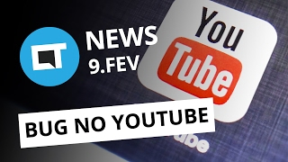 Bug no YouTube, golpe no WhatsApp, 5G mais perto [CTNews]
