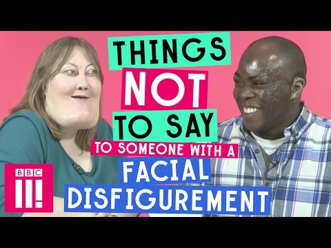 Things Not to Say to Someone With a Facial Disfigurement