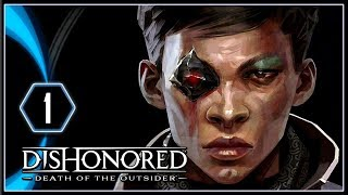 Dishonored Death of the Outsider Gameplay PS4 - One Last Fight [Part 1]