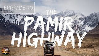 DRIVING The ROOF OF THE WORLD! - TAJIKISTAN - The Way Overland - Episode 70