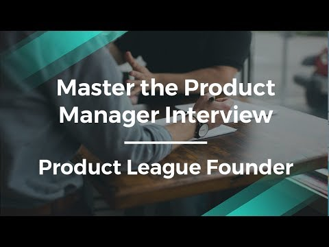 Mastering the Product Interview