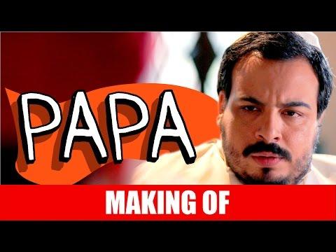 Making Of – Papa
