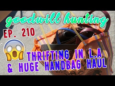 THRIFTING LA & HUGE HANDBAG HAUL - GOODWILL HUNTING EP. 210