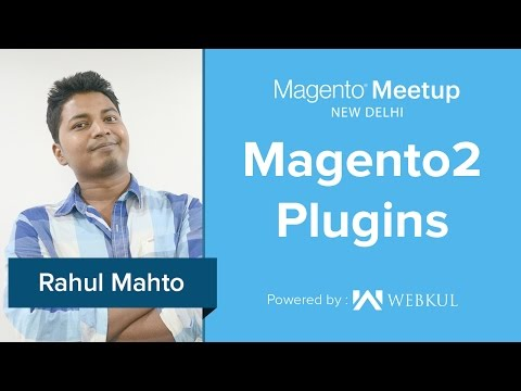 Magento Meetup New Delhi- Magento 2 Plugins - YouTube