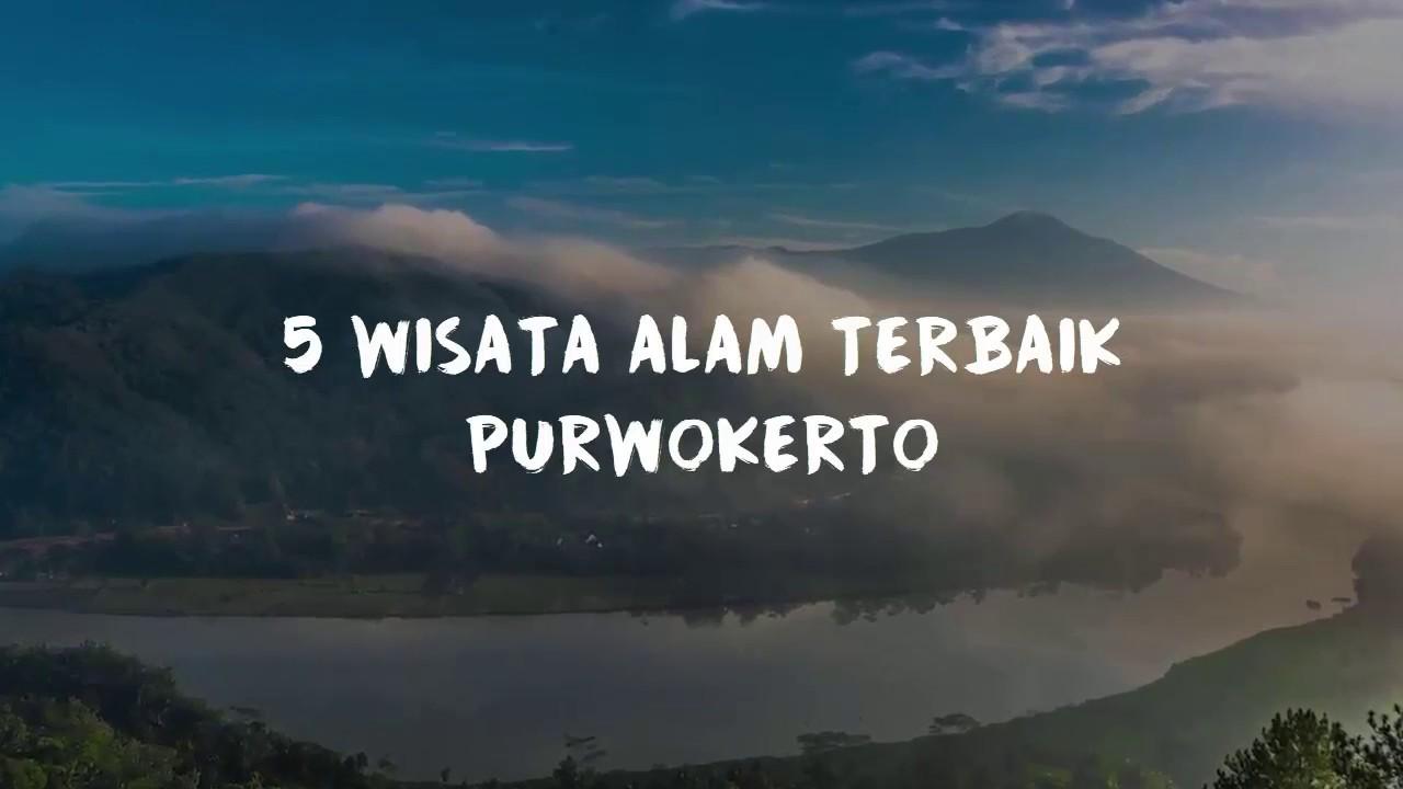 5 Wisata Alam Terbaik di Purwokerto - Menjelajahi Bumi Purwokerto