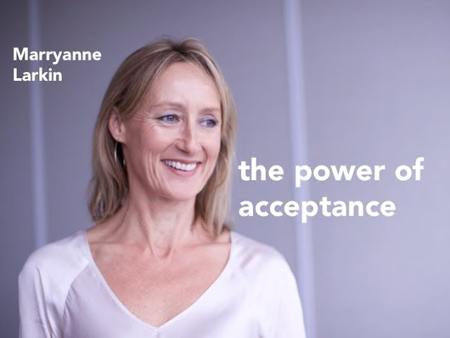 The Power Of Acceptance To Build Resilience - Wisdom from Marryanne Larkin