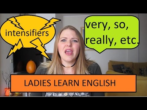Intensifiers: really, very, extremely, etc. | Ladies Learn English