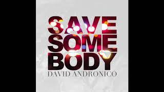 David Andronico - Save Somebody
