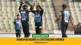Rangpur Riders vs Chittagong Vikings Highlights || 1st Match || Edition 6 || BPL 2019