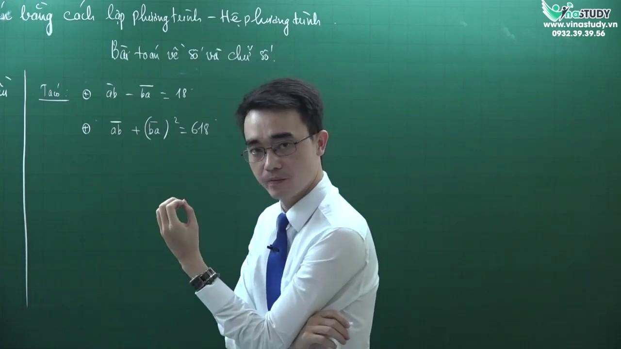 Giải bài toán bằng cách lập phương trình, hệ PT – Bài toán về số và chữ số – Vinastudy.vn