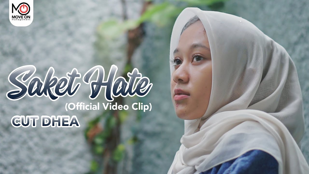 CUT DHEA - SAKET HATE (Official Video Klip)