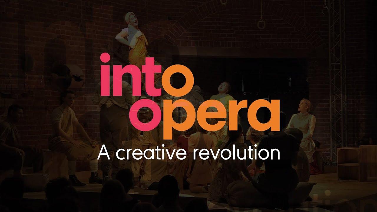 Into Opera - A Creative Revolution