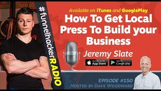 Jeremy Slate, How To Get Local Press To Build your Business