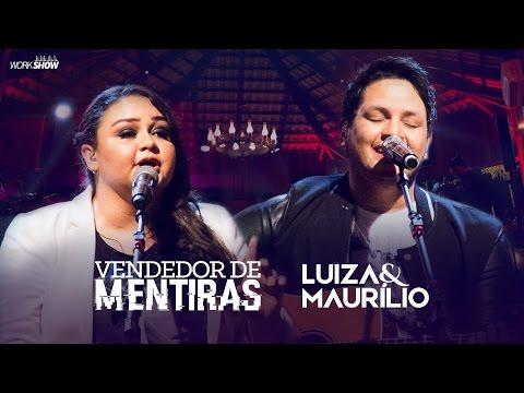 Luiza e Maurílio Vendedor de Mentiras - DVD Luiza e Maurílio Ao Vivo #LuizaeMaurilioAoVivo