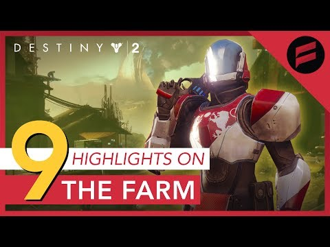 Destiny 2 - 9 Highlights From the Farm...
