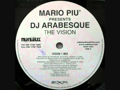Mario Piu' Presents DJ Arabesque - The Vision (Vision 1 Mix)