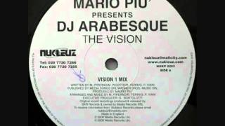 Mario Piu' Presents DJ Arabesque - The Vision (Vision 1 Mix)