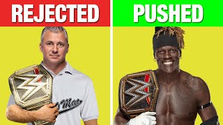 6 WWE Wrestler Pushes Fans Have REJECTED amp 5 They Want To See PUSHED To The Top
