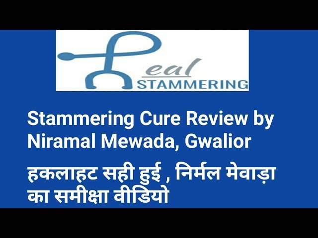 Stammering cured upto 90 percent. Review by Nirmal Mewada