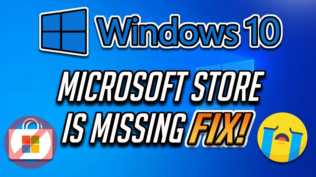 How To Fix Microsoft Store Is Missing In Windows 10