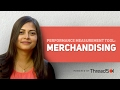 Performance Measurement Tool- Merchandising