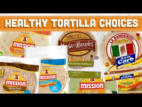 How to Make Healthy Tortilla Choices and Read Nutrition Labels - Mind Over Munch