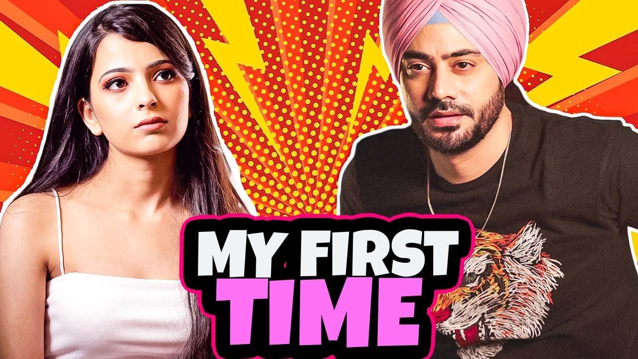 My First Time | Dilpreet Kohli