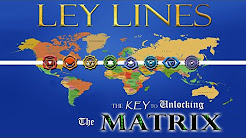 LEY LINES – THE KEY TO UNLOCKING THE MATRIX